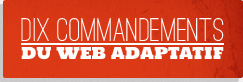 vers nos 10 commandements du web adaptatif