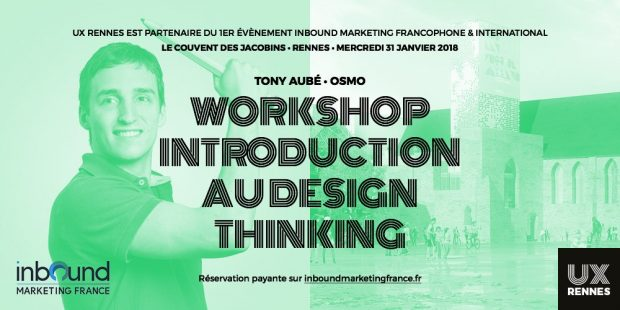 Tony Aubé, designer UX intervenant pour UX Rennes (et Inbound Marketing) et rencontré lors du Web à Quebec avec l'Agence LunaWeb